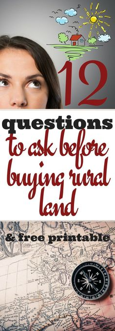 Ask these 12 important questions before buying rural land or download the expanded 95 questions