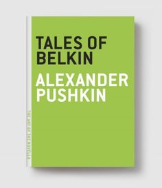 Tales of Belkin    IVAN PETROVICH BELKIN LEFT BEHIND A GREAT NUMBER OF MANUSCRIPTS....MOST OF THEM, AS IVAN PETROVICH TOLD ME, WERE TRUE STORIES HEARD FROM VARIOUS PEOPLE.