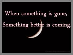 Something better is coming…