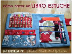 PANDIELLEANDO: Tutorial para hacer un Libro - Estuche Sewing To Sell, Sewing For Kids, Baby Sewing, Sewing Hacks, Sewing Projects, Activities For Kids, Crafts For Kids, Artist Bag, Book Organization
