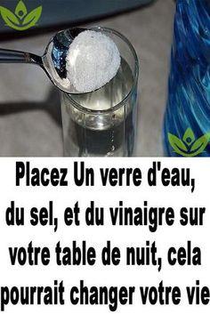 Placez Un verre d'eau, du sel, et du vinaigre sur votre table de nuit, cela pourrait changer votre vie