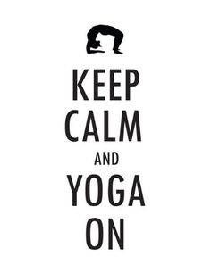 Keep calm and yoga on!  Come to Clarkston Hot Yoga in Clarkston, MI for all of your Yoga and fitness needs!  Feel free to call (248) 620-7101 or visit our website www.clarkstonhotyoga.com for more information about the classes we offer!