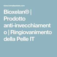 Bioxelan® | Prodotto anti-invecchiamento | Ringiovanimento della Pelle IT Anti Invecchiamento, Health Fitness, Website, Healthy, Cream, Health, Fitness, Health And Fitness