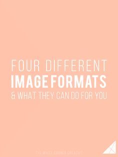 4 Different Image Formats and What they Can do For You - Melissa Carter Design Melissa Carter, Welcome On Board, Image Formats, Ideal Image, Photo Online, Social Media Tips, Different, Blogging, Canning