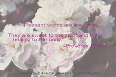 Quote Art, Art Quotes, Inspirational Quotes, Proverbs 16 24, Photo Quotes, My Photos, My Arts, Healing, Spirit