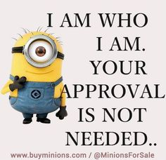 You are 1 in a Minion. 35 Quotes for Minion Fans