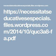 https://necessitatseducativesespecials.files.wordpress.com/2014/10/quc3a8-fa.pdf
