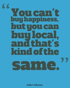 It's true it's such a god felling when you shop local.