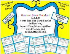 Verb Mood Task Cards - Common Core from MasteringMiddleSchool from MasteringMiddleSchool on TeachersNotebook.com (13 pages)  - Help your students master the moods of verbs! This is a set of 40 Verb Mood Task Cards to help students identify indicative, imperative, interrogative, conditional, and subjunctive verb moods.