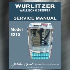 Printed Jukebox Manuals - Jukebox Arcade  Wurlitzer Wall Box Model 5210 (1956) Service Manual​, PRINT