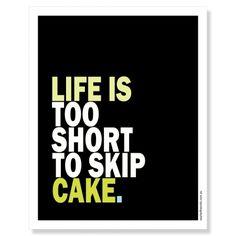 Life is cake print - hardtofind.