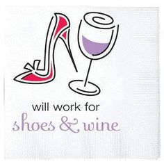 Will work for shoes and wine