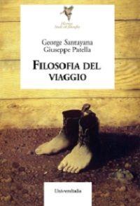 Filosofia del viaggio / George Santayana, Giuseppe Patella