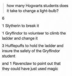 How many Hogwarts students does it take to change a lightbulb?