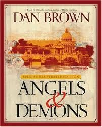Angels and Demons by Dan Brown (read this one before The Da Vinci Code)