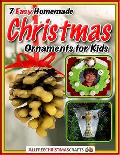 7 Easy Homemade Christmas Ornaments for Kids free eBook | Christmas ornaments crafts for kids!