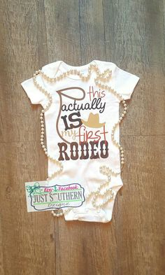 This actually is my first Rodeo cowgirl cowboy roping bronco riding barrel racing hat cute baby girl boy toddler onesie bodysuit tshirt
