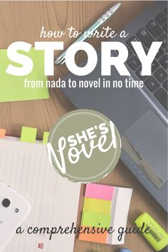The How to Write a Story Guide | from nada to novel in no time | She's Novel