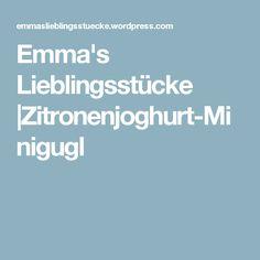 Emma's Lieblingsstücke |Zitronenjoghurt-Minigugl