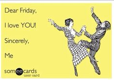 # jokes I don't know about you. But I am VERY grateful for Fridays! Have a great weekend! Its Friday Quotes, Friday Humor, Friday Sayings, Fun Sayings, Funny Friday, L Love You, I Love To Laugh, Funny Jokes, Hilarious
