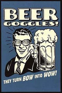 Beer Goggles ;))