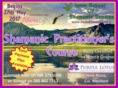 www.irishshamanschool.ie Would you like to walk the path of the Shamanic Practitioner? For the first time in Wexford, at Purple Lotus, New Ross, Co. Wexford, The Irish School of Shamanic Studies presents our Shamanic Practitioner's Course beginning on Saturday, 27th May 2017. Two things we wholeheartedly believe in at the Irish School of Shamanic Studies, …