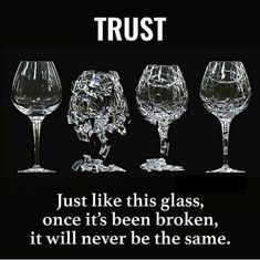 Trust: Just like this glass, once it's been broken, it will never be the same. trust quotes quotes on trust life quotes quote quotes quotes and sayings life life goals quotes to live by motivational quotes True Quotes, Motivational Quotes, Inspirational Quotes, Selfish Quotes, Moody Quotes, Quotes Quotes, Broken Trust Quotes, Message Positif, Reality Quotes