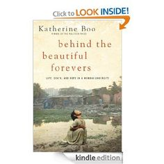 Behind the Beautiful Forevers by Katherine Boo. Added to my list of books to read.