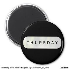 Thursday Black Round Magnet by Janz