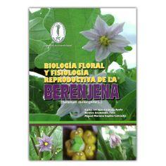 Biología floral y fisiológica reproductiva de la berenjena  - Produmedios http://www.librosyeditores.com/tiendalemoine/3718-biologia-floral-y-fisiologica-reproductiva-de-la-berenjena--9789589244166.html Editores y distribuidores
