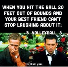 grrr/ volleyball humor/ hitting humor (I also love this movie! :D )