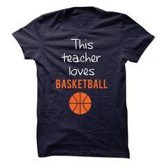 Teacher loves basketball T Shirt, Hoodie, Sweatshirt