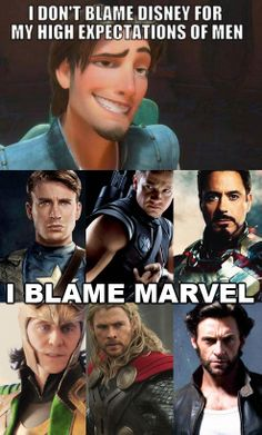 I don't blame Disney for my high expectations of men - I blame Marvel ;P
