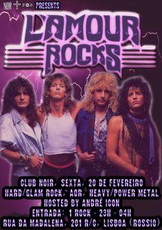 L'AMOUR ROCKS! Sexta 20 de Fevereiro  Hard/Glam Rock, AOR, Heavy/Power Metal  Hosts: André Icon Evento: https://www.facebook.com/events/847044392029805/ Entrada 1 Euro Aberto das 23h às 4h