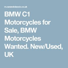 BMW C1 Motorcycles for Sale, BMW Motorcycles Wanted. New/Used, UK Bmw Motorcycles, Motorcycles For Sale, Bmw C1, New Uses, Car, Automobile, Choppers For Sale, Vehicles, Autos