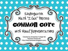 "Here's a very cool set of Common Core Math posters for K that use ""I Can"" statements and great visuals."