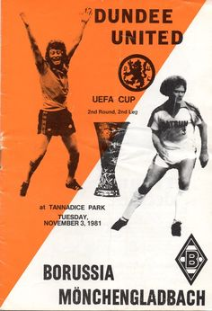 Dundee U 5 B M 'gladbach 0 agg) in Nov 1981 at Tannadice. Programme cover for the UEFA Cup Round, Leg clash. Dundee United, English Football League, Everton Fc, Retro Football, Football Program, Fifa, The Unit, History, Germany
