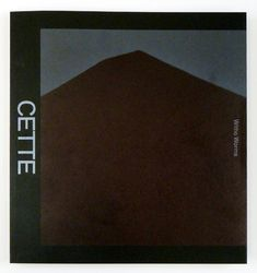 Witho Worms — Cette Montagne (2012), Design by Hans Gremmen, FW Books.