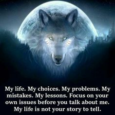 New Ideas for tattoo moon wolf life Wisdom Quotes, True Quotes, Great Quotes, Motivational Quotes, Inspirational Quotes, No Friends Quotes, Lone Wolf Quotes, Wolf Spirit Animal, Wolf Love