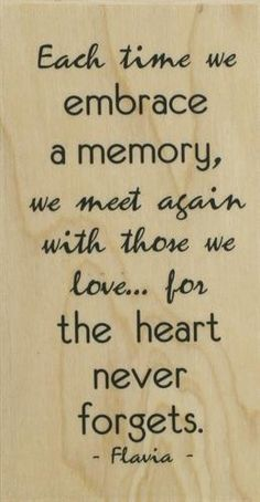 The heart never forgets.