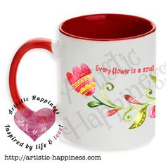 "An original design featuring a winding red flower around the 11oz. mug. The flower and phrase appear around the mug for a truly amazing look. The entire phrase is: ""Every flower is a soul blossoming in nature."" by Gerard de Nerval. I thought it went well with the flower that winds around the mug. This mug has a red handle and inside the mug is red.  It will be pressed 40 times and then it will be retired.  This mug design is professionally created and permanently inked in Maryland, USA."