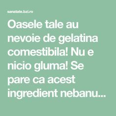 Cu ce combinam gelatina ca sa intareasca oasele - BZI. Arthritis Remedies, Animal Fashion, Metabolism, The Cure, Health Fitness, Healing, Tips, Food, Pandora