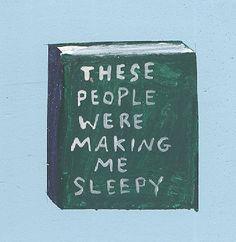 Essas pessoas estão me fazendo ficar sonolenta