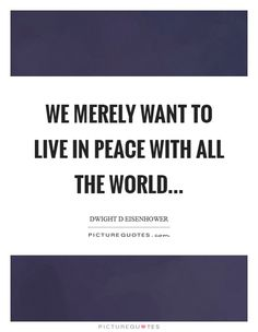 Image result for In the end we all want peace