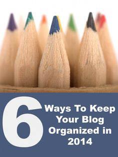 Six tips plus free printables to organize your blog this year.