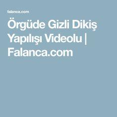 Örgüde Gizli Dikiş Yapılışı Videolu | Falanca.com