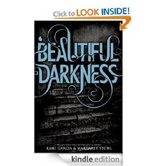 Beautiful Darkness (Beautiful Creatures) [Kindle Edition], (paranormal romance, immortal fiction, young adult, magic, contemporary fiction, book recommendations, arson, books i love, kindle, mystery)