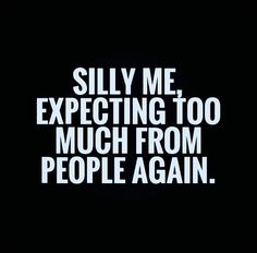 Disappointment Quotes for Him Friendship Quotes - Quotes Pin Motivational Quotes, Funny Quotes, Inspirational Quotes, Sad Sayings, Fml Quotes, Effort Quotes, Depressing Quotes, Unique Quotes, Positive Sayings