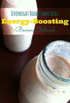 Overnight Booby Smoothies:  Energy-Boosting Banana Oatmeal