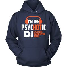 Psychotic Dj T-shirt, hoodie and tank top. Psychotic Dj funny gift idea.